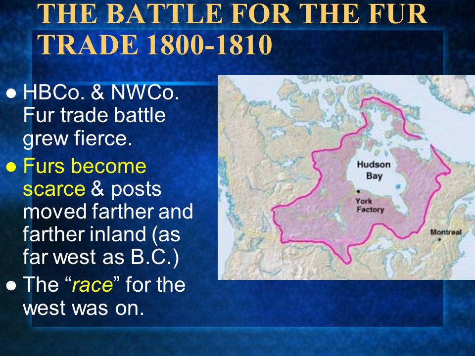 THE BATTLE FOR THE FUR TRADE 1800-1810