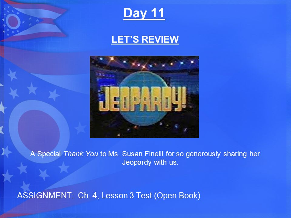 Day 11 LET'S REVIEW ASSIGNMENT: Ch. 4, Lesson 3 Test (Open Book)