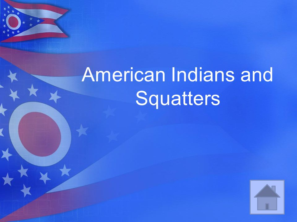 American Indians and Squatters