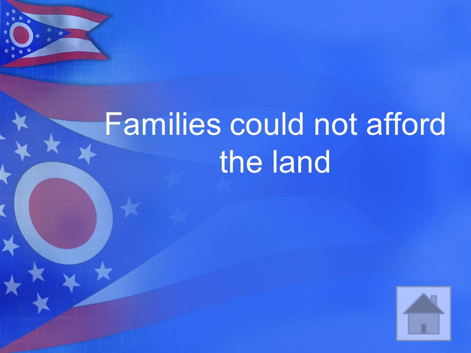 Families could not afford the land
