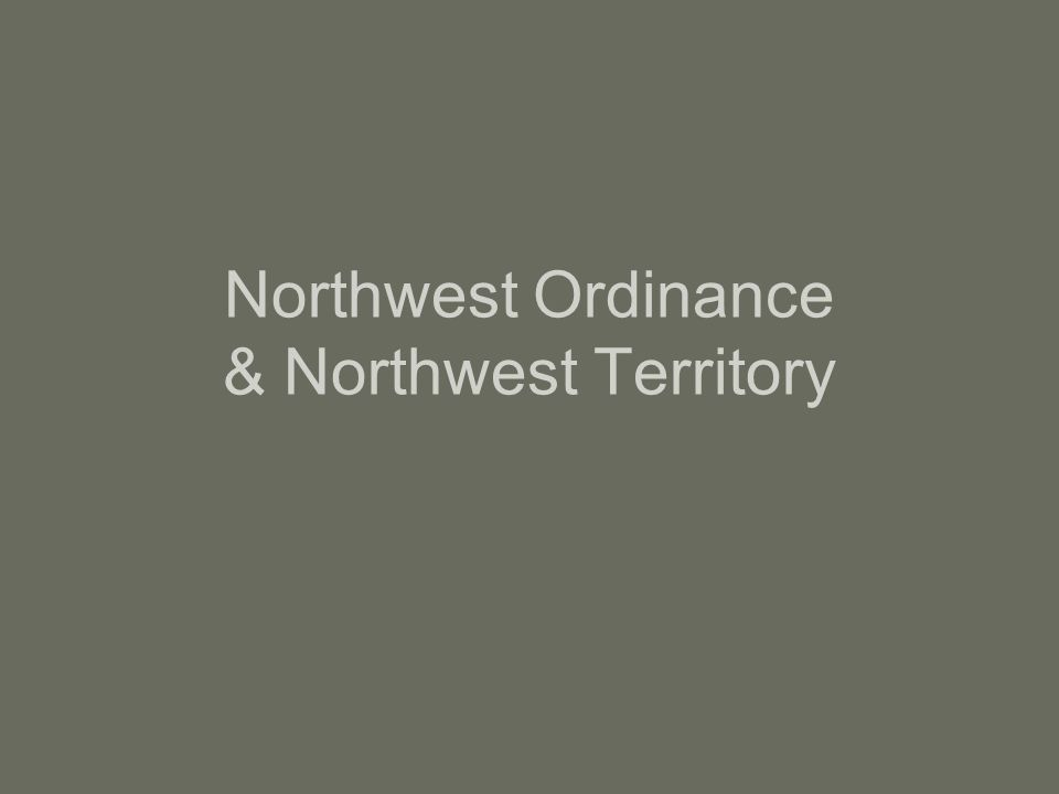 Northwest Ordinance & Northwest Territory