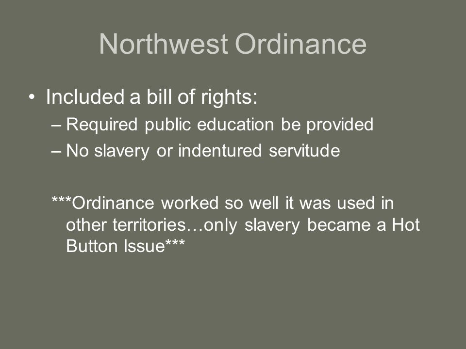 Northwest Ordinance Included a bill of rights: