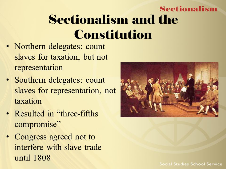 Sectionalism and the Constitution
