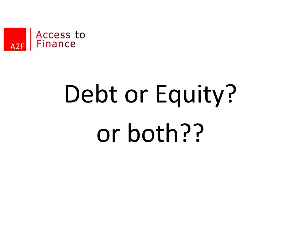 Debt or Equity or both