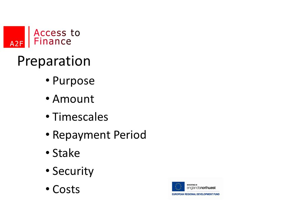 Preparation Purpose Amount Timescales Repayment Period Stake Security