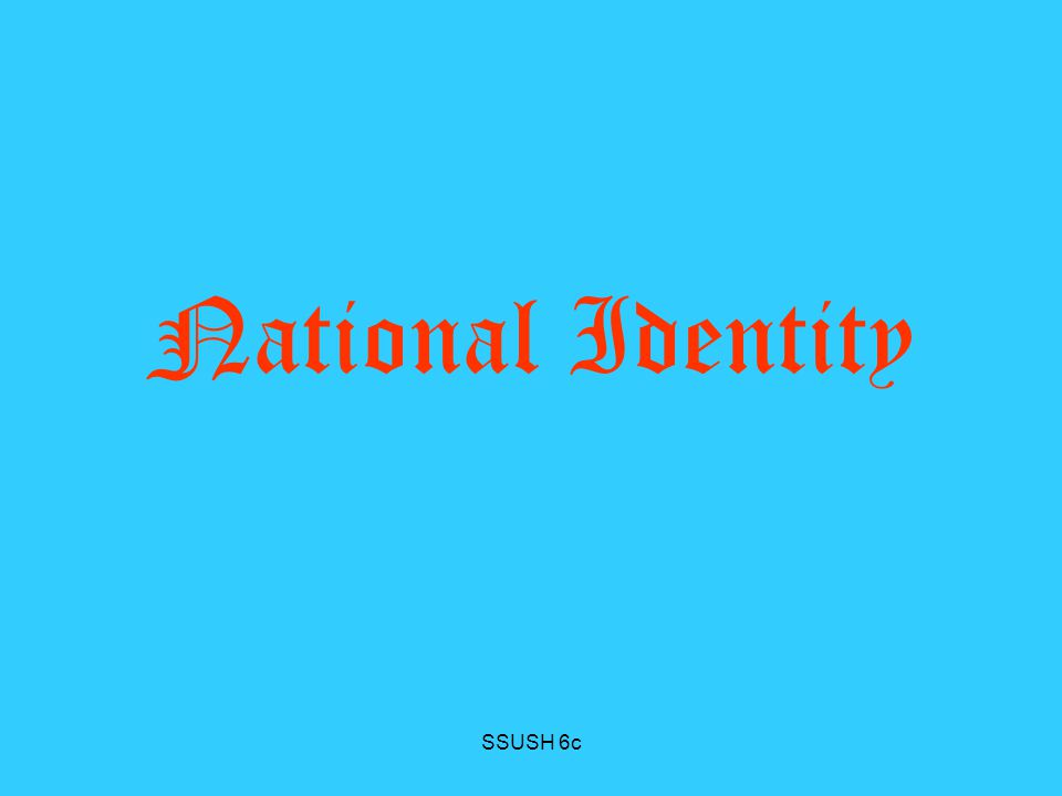 National Identity SSUSH 6c