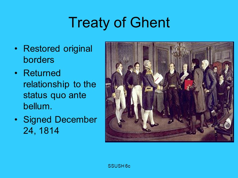 Treaty of Ghent Restored original borders