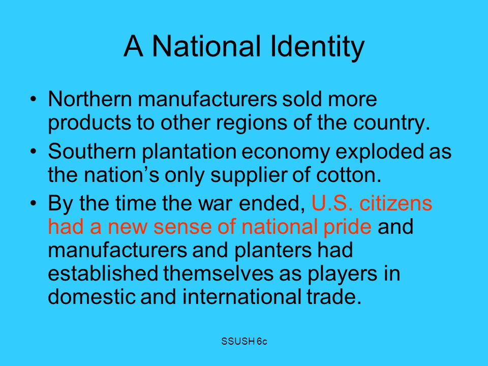 A National Identity Northern manufacturers sold more products to other regions of the country.