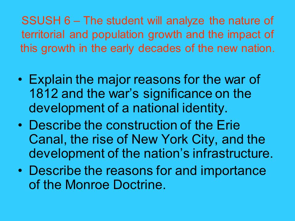 Describe the reasons for and importance of the Monroe Doctrine.