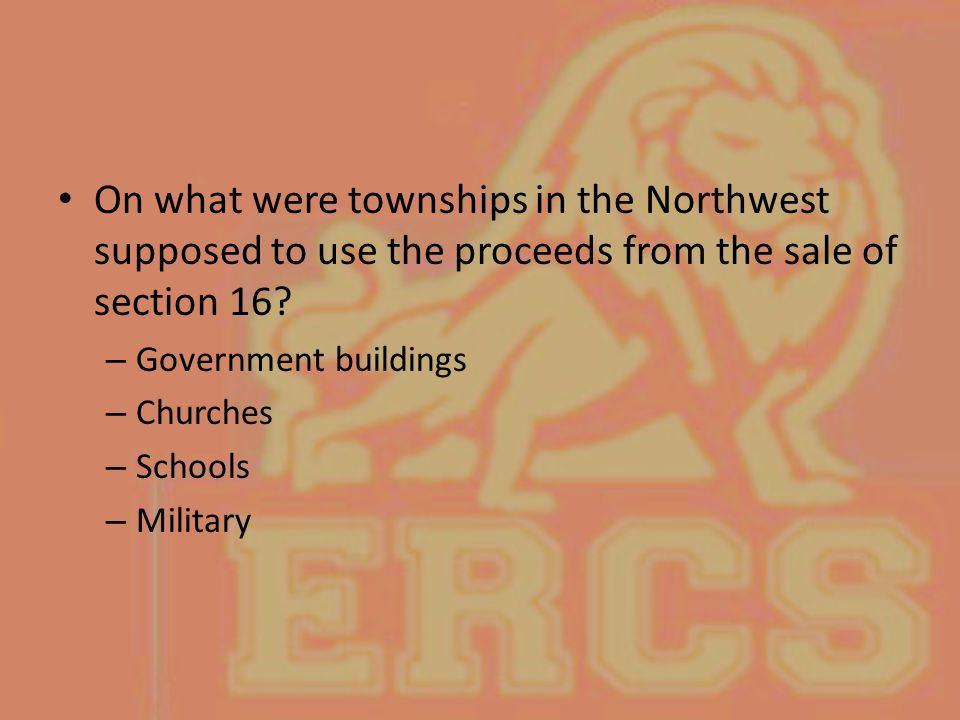 On what were townships in the Northwest supposed to use the proceeds from the sale of section 16