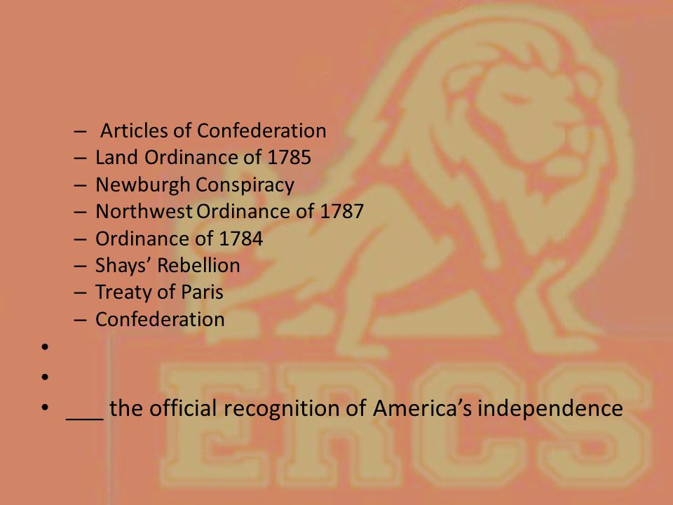 ___ the official recognition of America's independence
