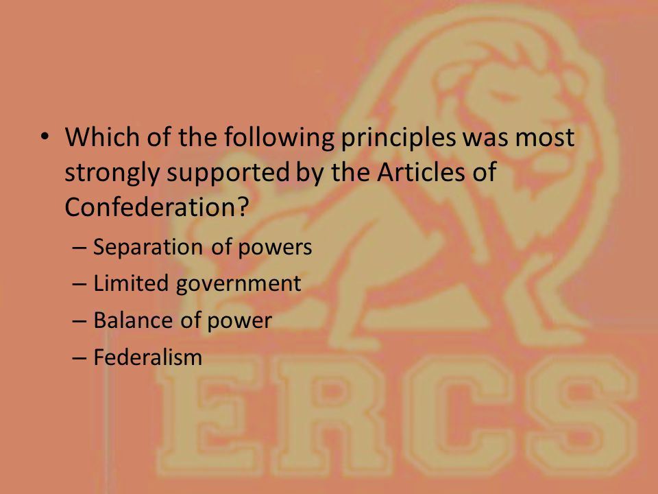 Which of the following principles was most strongly supported by the Articles of Confederation