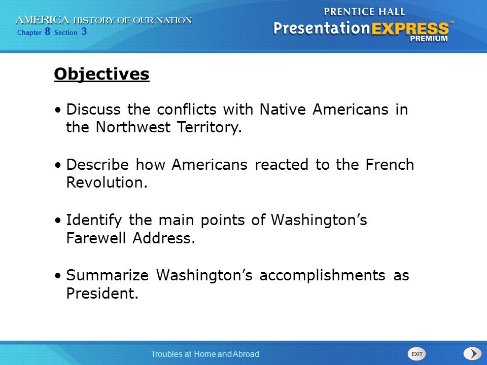 Objectives Discuss the conflicts with Native Americans in the Northwest Territory. Describe how Americans reacted to the French Revolution.