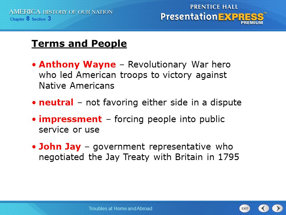 Terms and People Anthony Wayne – Revolutionary War hero who led American troops to victory against Native Americans.