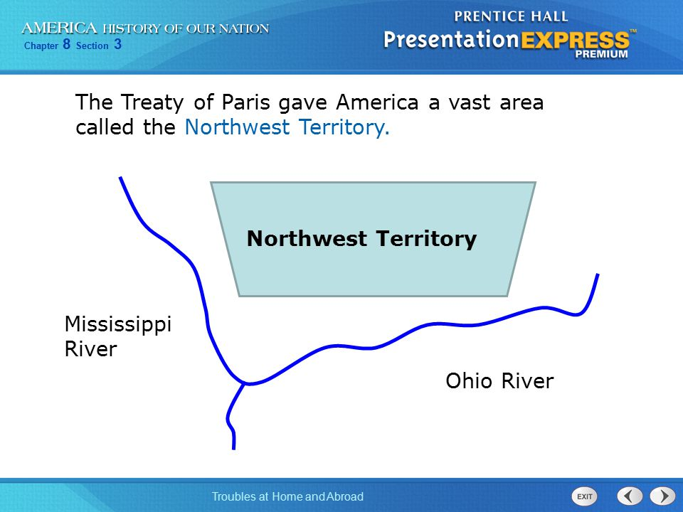 The Treaty of Paris gave America a vast area called the Northwest Territory.