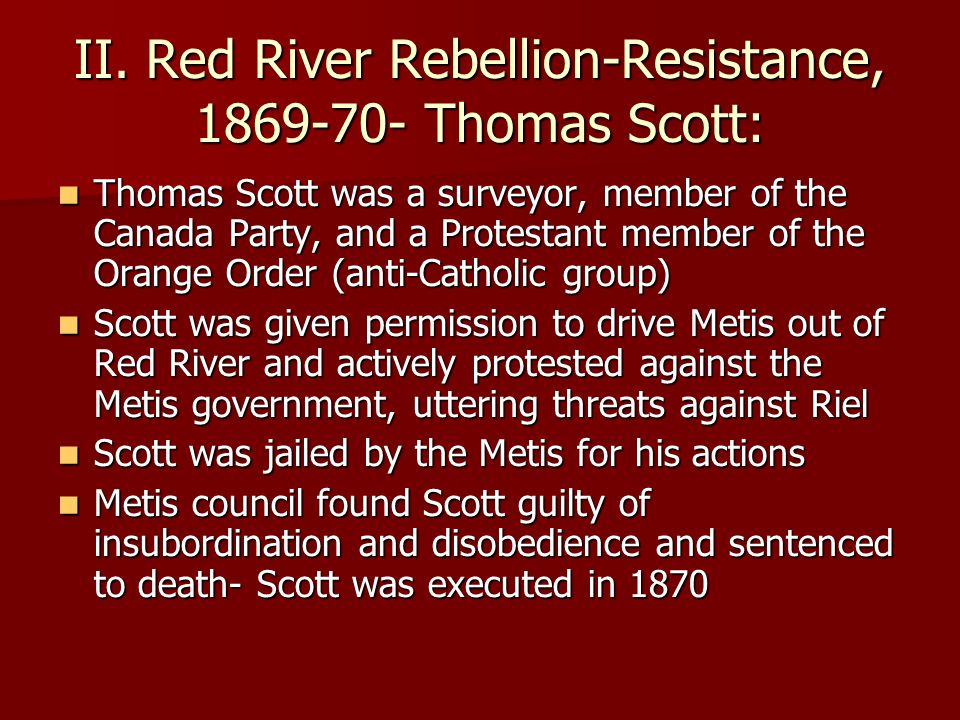 II. Red River Rebellion-Resistance, 1869-70- Thomas Scott: