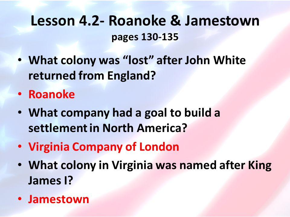 Lesson 4.2- Roanoke & Jamestown pages 130-135