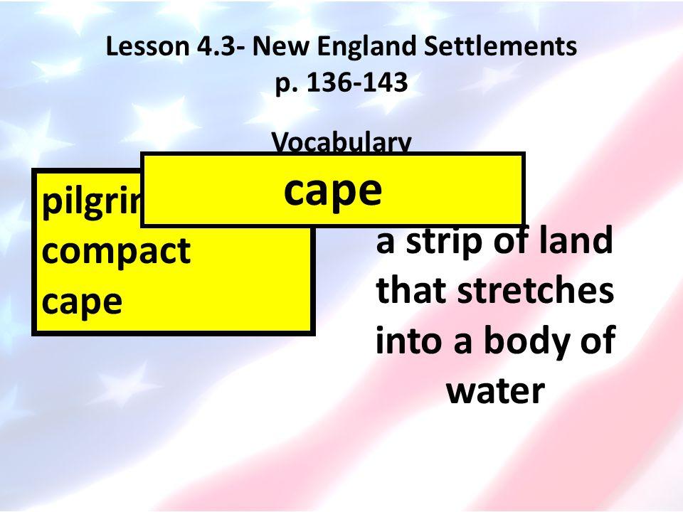 Lesson 4.3- New England Settlements p. 136-143