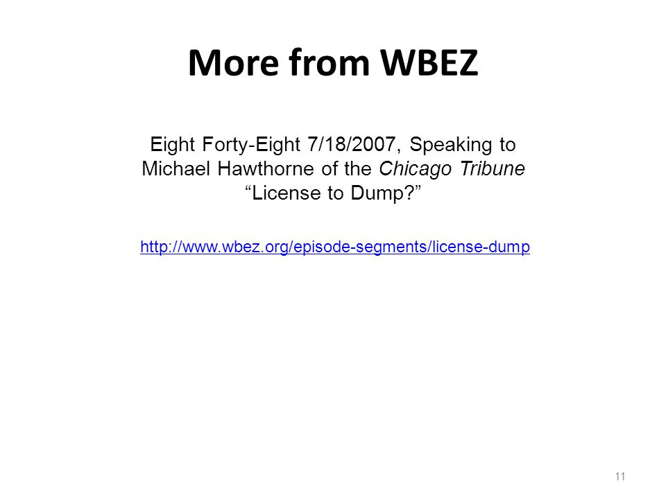 More from WBEZ Eight Forty-Eight 7/18/2007, Speaking to Michael Hawthorne of the Chicago Tribune. License to Dump