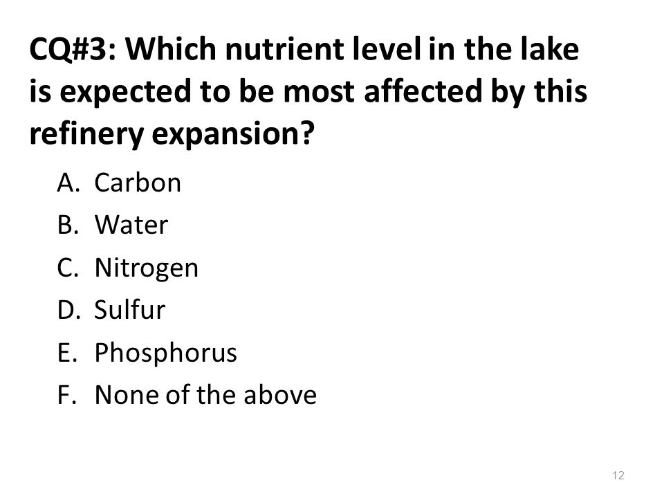 CQ#3: Which nutrient level in the lake is expected to be most affected by this refinery expansion