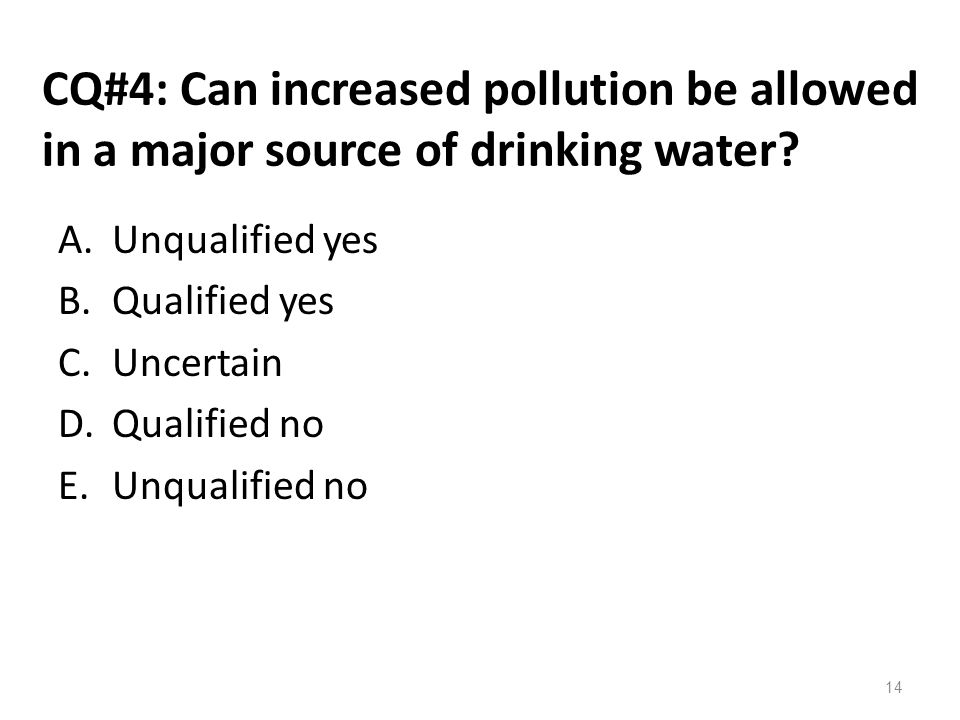 CQ#4: Can increased pollution be allowed in a major source of drinking water