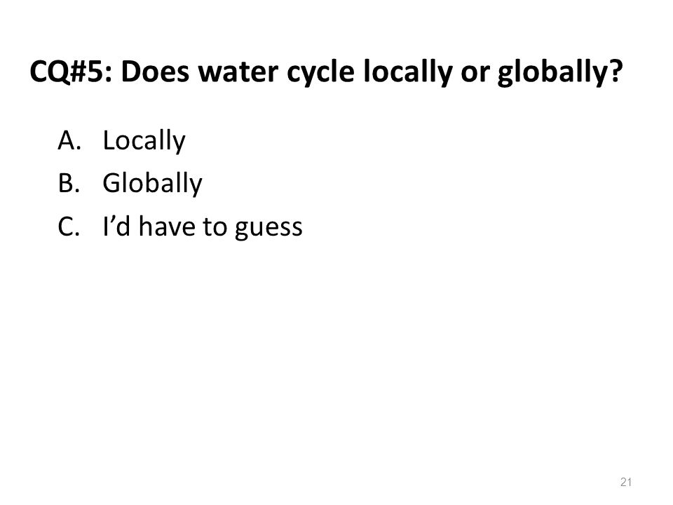 CQ#5: Does water cycle locally or globally