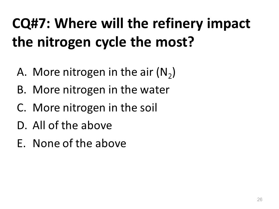 CQ#7: Where will the refinery impact the nitrogen cycle the most