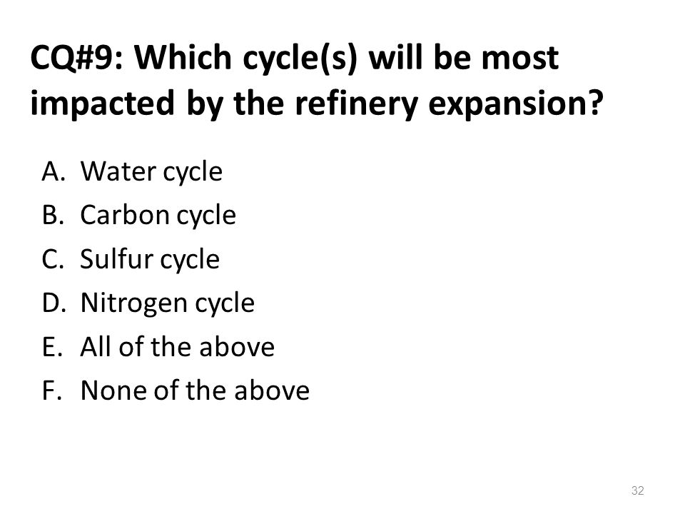 CQ#9: Which cycle(s) will be most impacted by the refinery expansion