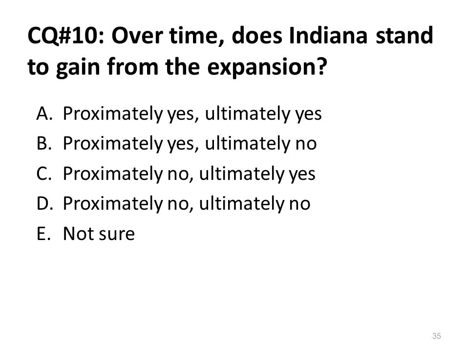 CQ#10: Over time, does Indiana stand to gain from the expansion
