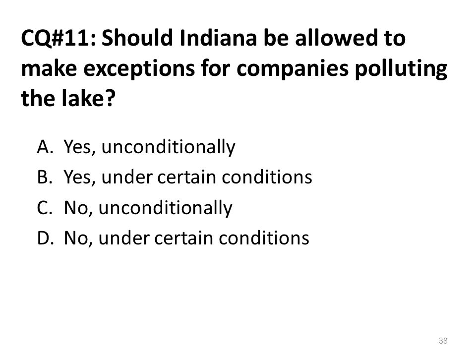 CQ#11: Should Indiana be allowed to make exceptions for companies polluting the lake