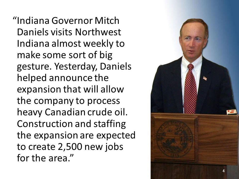 Indiana Governor Mitch Daniels visits Northwest Indiana almost weekly to make some sort of big gesture.