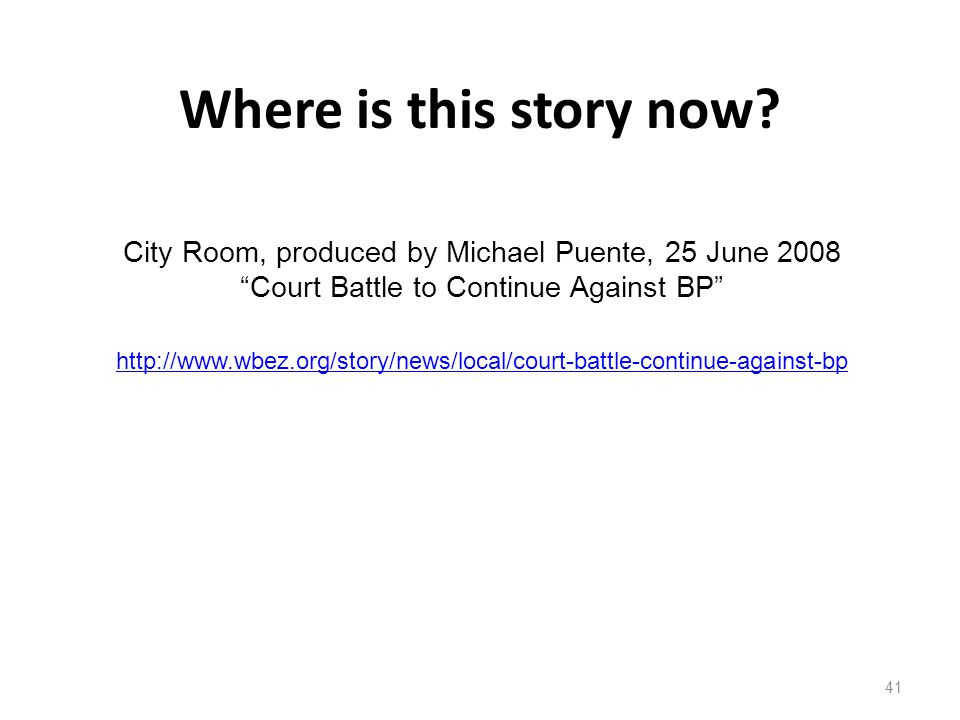Where is this story now City Room, produced by Michael Puente, 25 June 2008. Court Battle to Continue Against BP