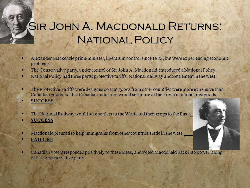 Sir John A. Macdonald Returns: National Policy