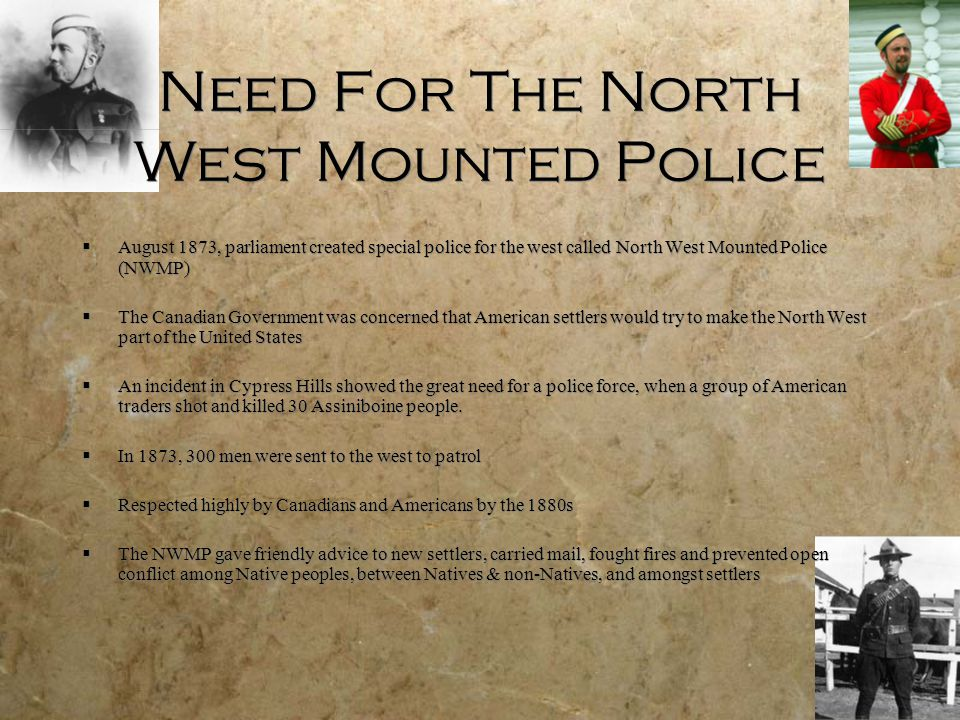 Need For The North West Mounted Police