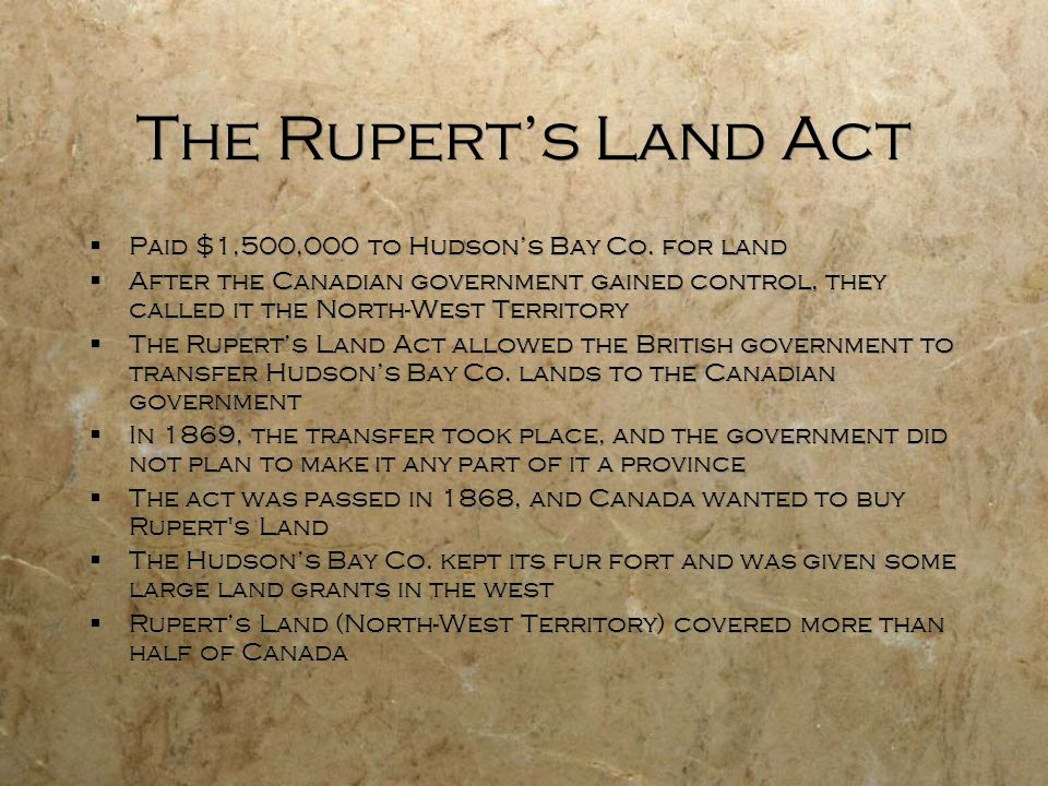 The Rupert's Land Act Paid $1,500,000 to Hudson's Bay Co. for land