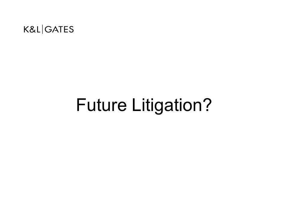 Future Litigation