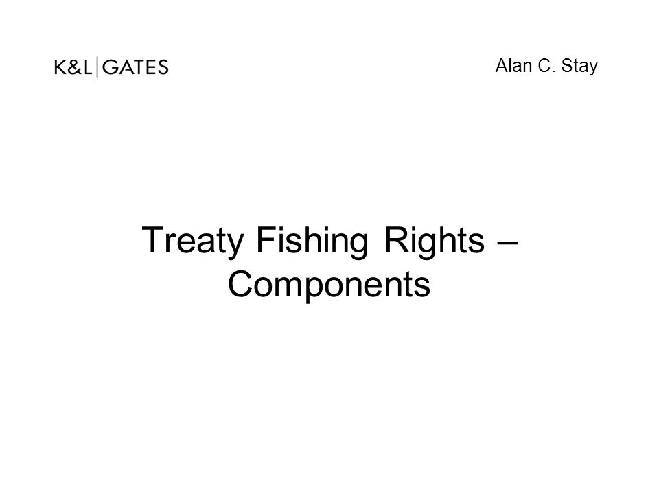 Treaty Fishing Rights – Components