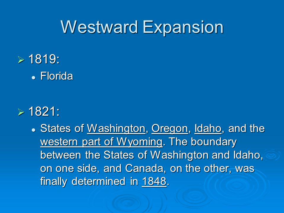 Westward Expansion 1819: 1821: Florida