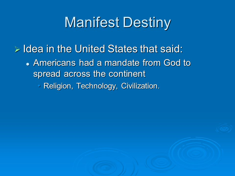 Manifest Destiny Idea in the United States that said: