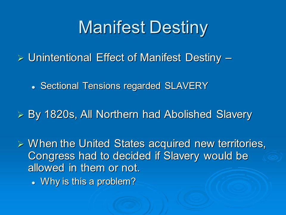 Manifest Destiny Unintentional Effect of Manifest Destiny –