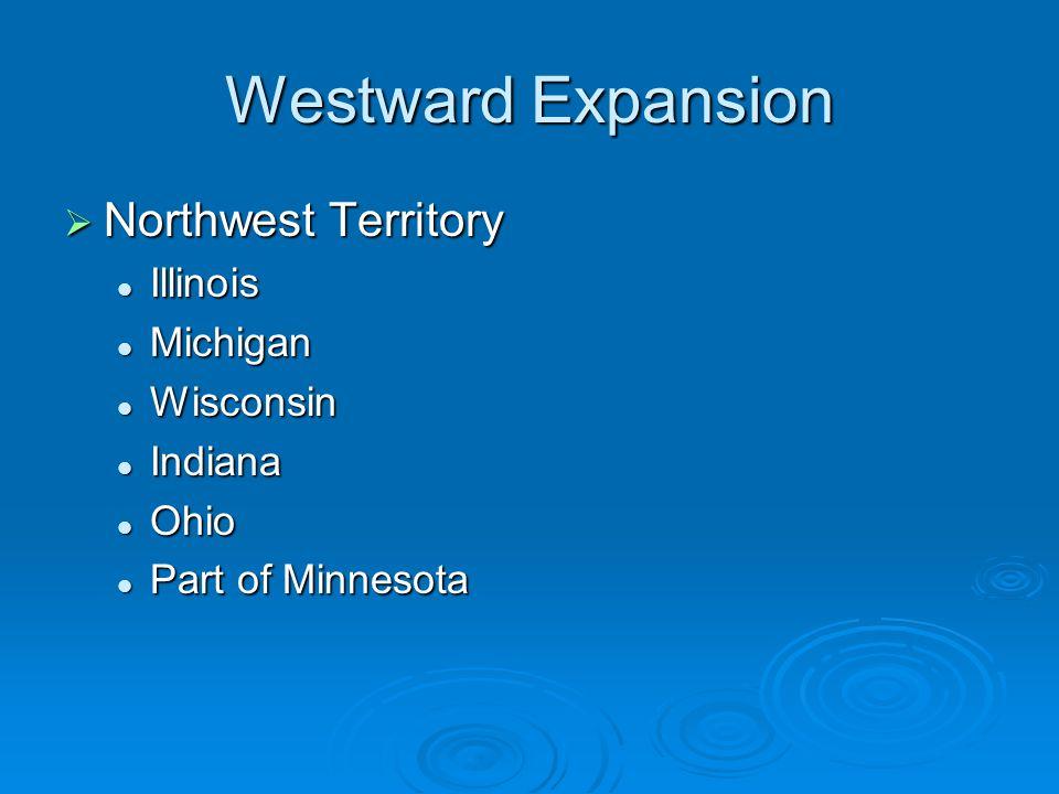 Westward Expansion Northwest Territory Illinois Michigan Wisconsin