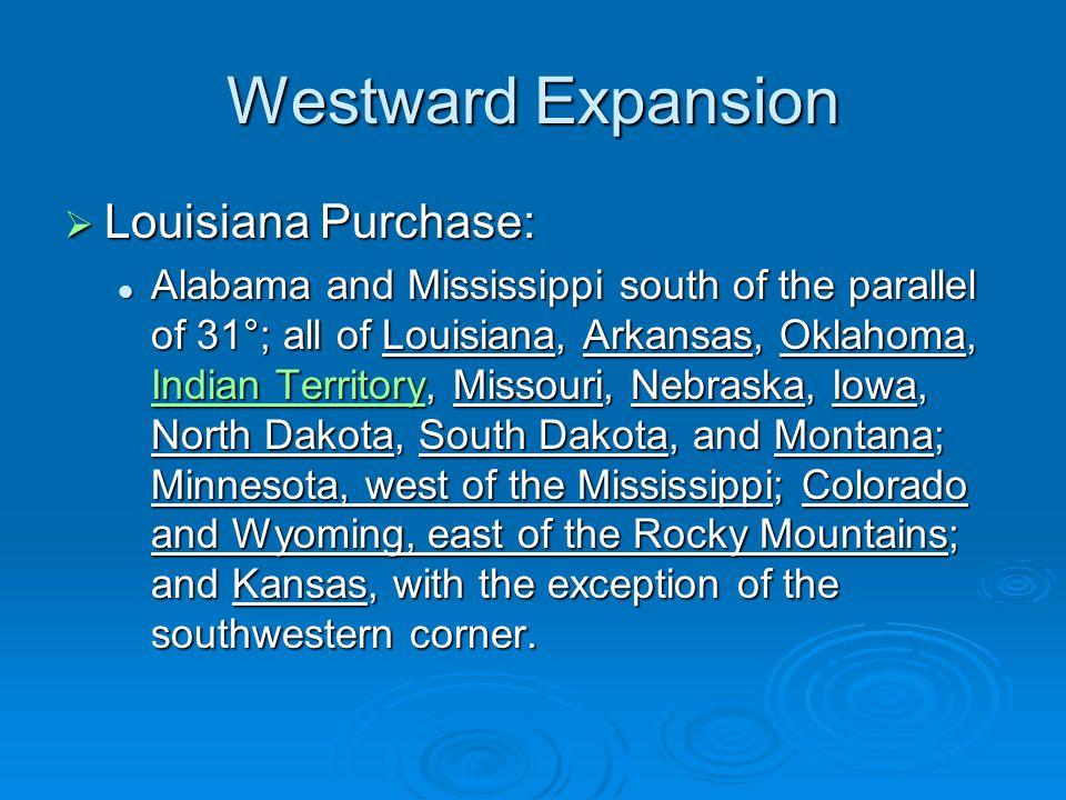 Westward Expansion Louisiana Purchase: