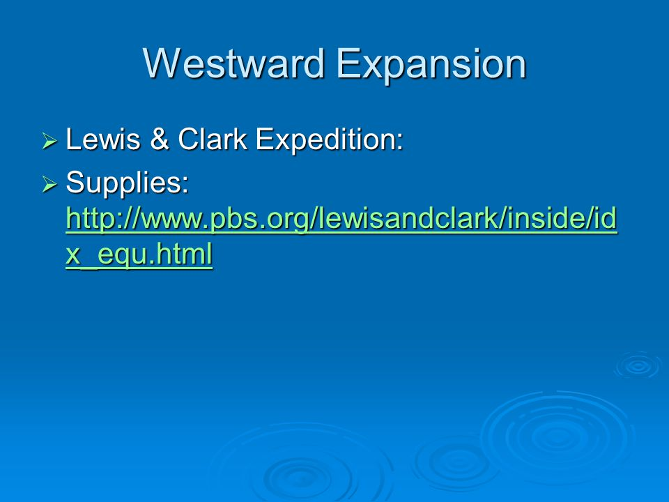 Westward Expansion Lewis & Clark Expedition: