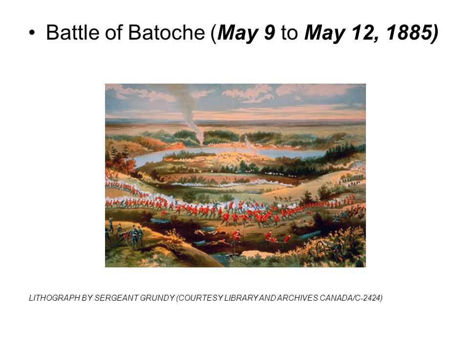 Battle of Batoche (May 9 to May 12, 1885)