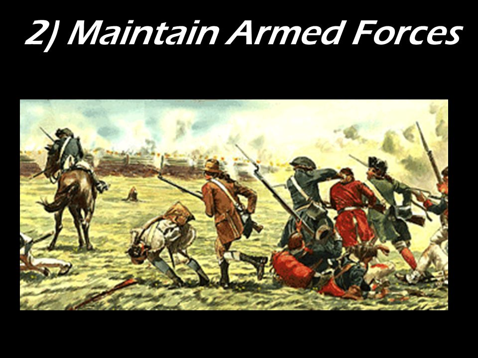 2) Maintain Armed Forces