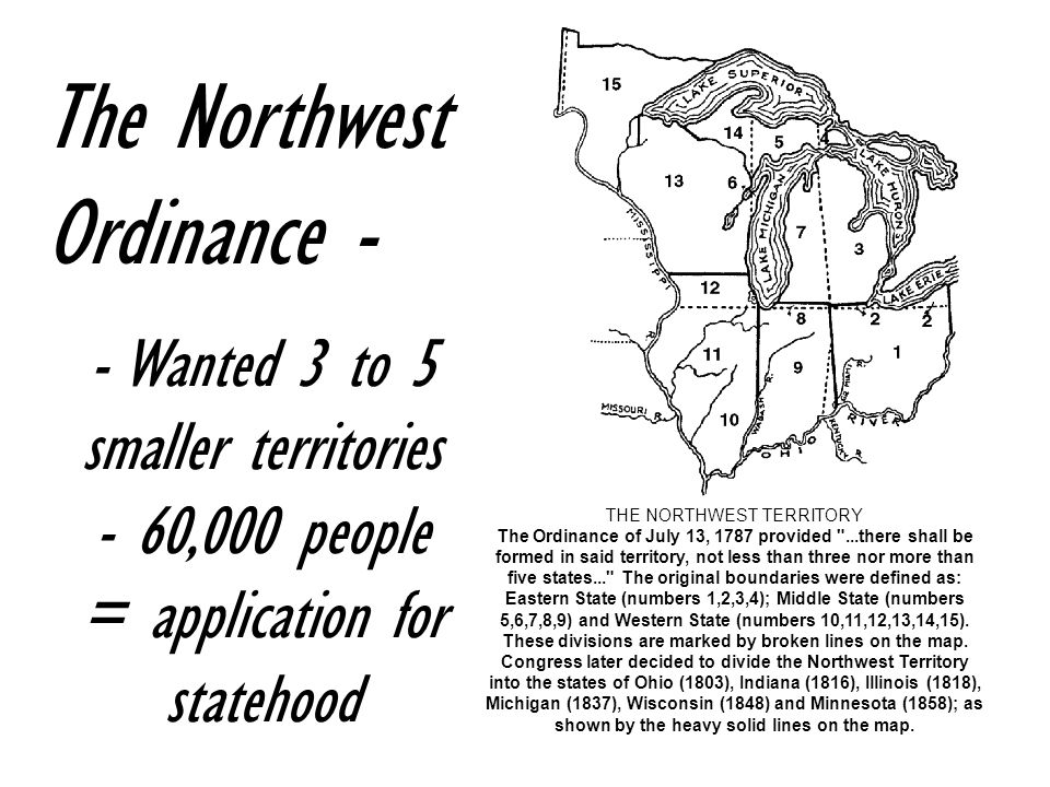 The Northwest Ordinance - - Wanted 3 to 5 smaller territories