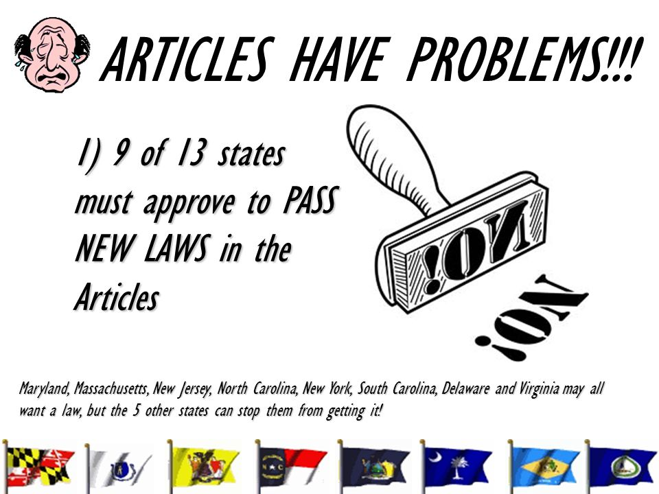1) 9 of 13 states must approve to PASS NEW LAWS in the Articles