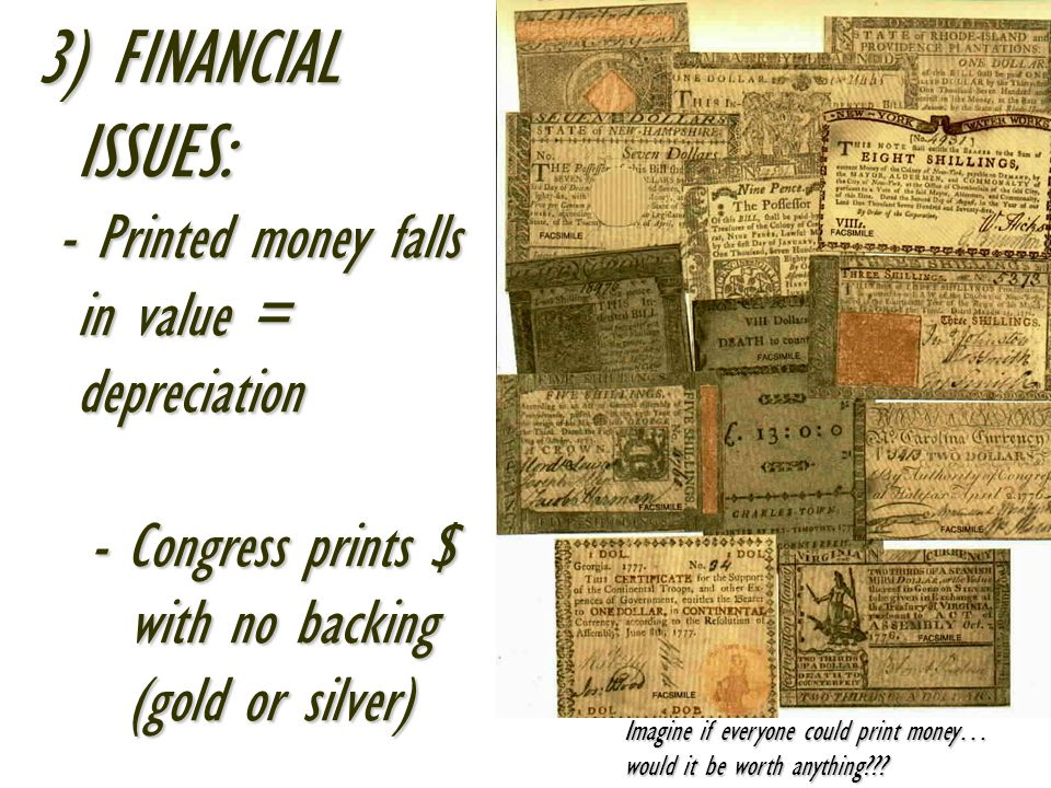 3) FINANCIAL ISSUES: - Printed money falls in value = depreciation
