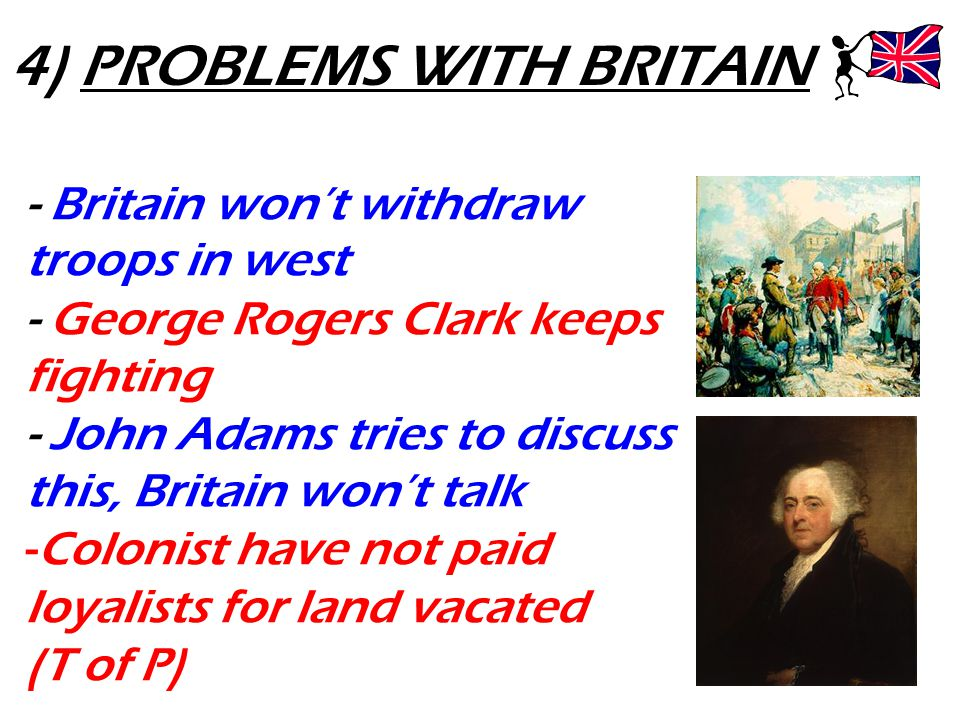 4) PROBLEMS WITH BRITAIN