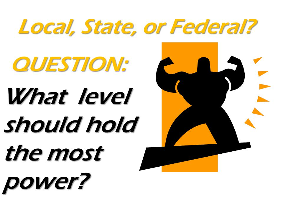 What level should hold the most power